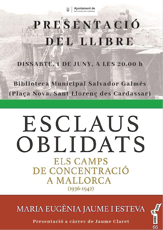 """Presentació del llibre """"Esclaus oblidats. Els camps de concentració a Mallorca (1936-1942)"""""""